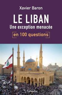 Le Liban en 100 questions : une exception menacée