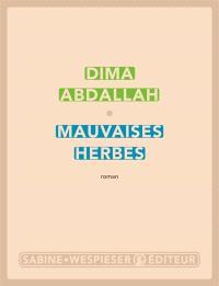 Mauvaises herbes de Dima Abdallah