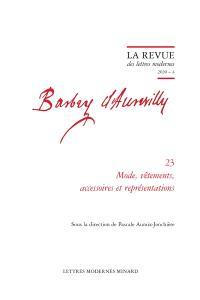 Barbey d'Aurevilly. Volume 23, Mode, vêtements, accessoires et représentations