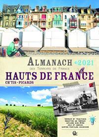 Hauts-de-France : Ch'tis, Picards : almanach 2021