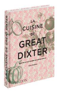 La cuisine de Great Dixter : recettes du plus célèbre des jardins anglais