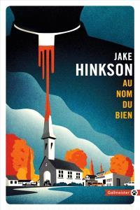 Au nom du bien Jake Hinkson