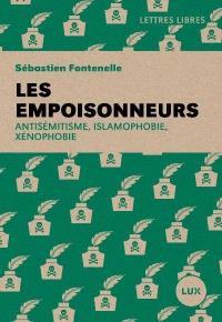 Les empoisonneurs  : antisémitisme, islamophobie, xénophobie