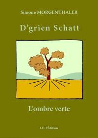 D'grien Schatt = L'ombre verte