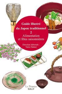 Guide illustré du Japon traditionnel. Volume 2, Alimentation et fêtes saisonnières