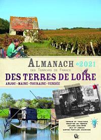 Almanach des terres de Loire 2021 : Anjou, Maine, Touraine, Vendée