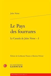 Le Canada de Jules Verne. Volume 1, Le pays des fourrures
