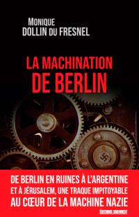 Monique Dollin du Fresnel - La machination de Berlin