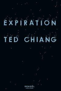 Expiration - Ted Chiang