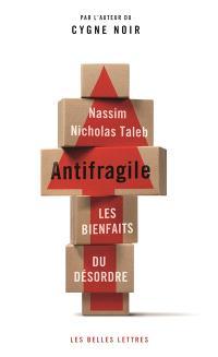 Antifragile : les bienfaits du désordre