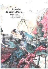 Armelle de Sainte Marie : odyssées hybrides