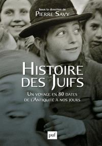 Histoire des Juifs : un voyage en 80 dates, de l'Antiquité à nos jours