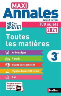 Maxi annales 2021 3e : toutes les matières, 100 sujets