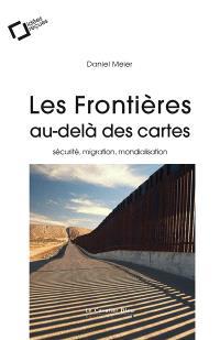 Les frontières, au-delà des cartes : sécurité, migration, mondialisation