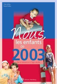 Nous, les enfants de 2003 : de la naissance à l'âge adulte
