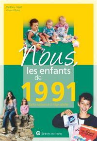 Nous, les enfants de 1991 : de la naissance à l'âge adulte