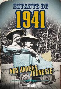 Enfants de 1941 : nos années jeunesse