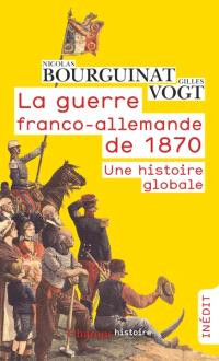 La guerre franco-allemande de 1870 : une histoire globale