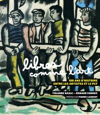 Libres comme l'art : 100 ans d'histoire entre les artistes et le PCF