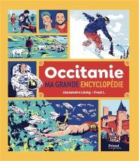 Occitanie : ma grande encyclopédie