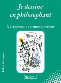 Je dessine en philosophant : à la recherche des mots émotions : les anticoloriages de Jo Scribouilla