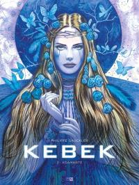 Kebek. Volume 2, Adamante
