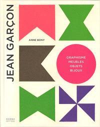Jean Garçon : graphisme, meubles, objets, bijoux