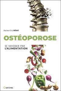 Ostéoporose : se soigner par l'alimentation