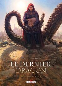 Le dernier dragon. Volume 3, La compagnie blanche