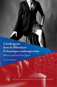 L'androgyne dans la littérature britannique contemporaine : métamorphoses d'une figure
