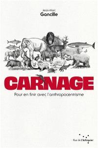 Carnage : pour en finir avec l'anthropocentrisme