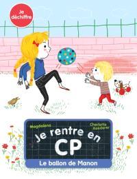 Je rentre en CP, Le ballon de Manon : je déchiffre
