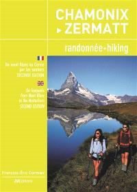 Chamonix-Zermatt : randonnée : du mont Blanc au Cervin par les sentiers, toutes les étapes = Chamonix-Zermatt : hiking : on footpaths from mont Blanc to the Matterhorn, all the stages