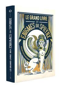 Le grand livre des énigmes du sphynx : résolvez plus de 500 énigmes pour accéder au panthéon !