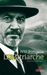 Le patriarche : une saga maorie