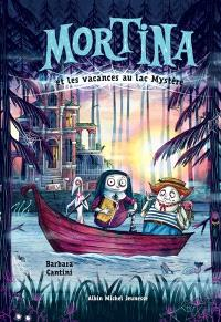 Mortina, Mortina et les vacances au lac Mystère