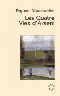 Les Quatre vies d'Arseni Evgueni Vodolazkine