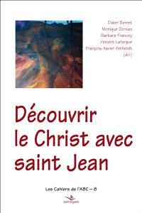 Découvrir le Christ avec saint Jean