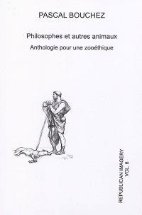 Republican imagery. n° 6, Philosophes et autres animaux : anthologie pour une zooéthique