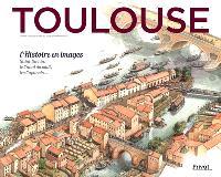 Toulouse : l'histoire en images : Saint-Sernin, le canal du Midi, les Capétouls...