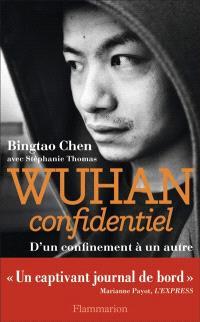 Wuhan confidentiel : d'un confinement à un autre : récit