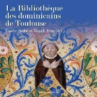 La Bibliothèque des dominicains de Toulouse