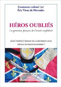 Héros oubliés : les généraux français de l'armée confédérée