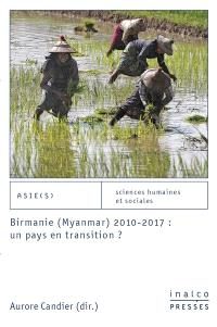 Birmanie (Myanmar) 2010-2017 : un pays en transition ?