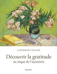 Découvrir la gratitude : au risque de l'asymétrie