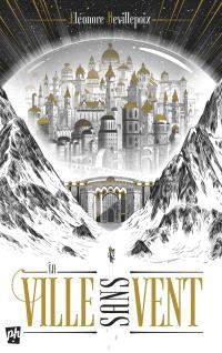 La ville sans vent. Volume 1