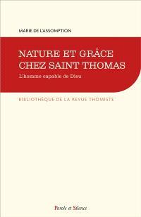 Nature et grâce chez saint Thomas : l'homme capable de Dieu