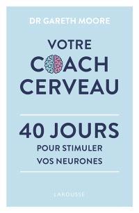 Votre coach cerveau : 40 jours pour stimuler vos neurones