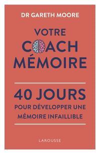 Votre coach mémoire : 40 jours pour développer une mémoire infaillible