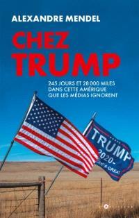 Chez Trump : 245 jours et 28.000 miles dans cette Amérique que les médias ignorent
